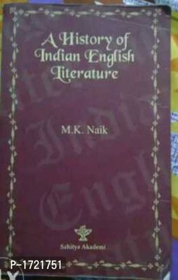 indian English literature by M. K. Naik