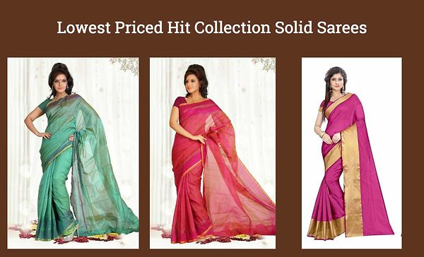 Lowest Priced Hit Collection Solid Sarees