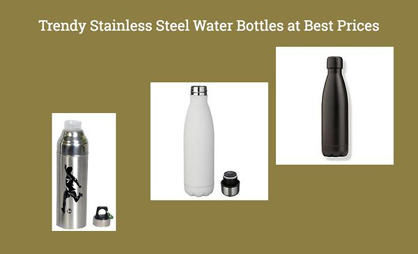 trendy-stainless-steel-water-bottles-at-best-prices