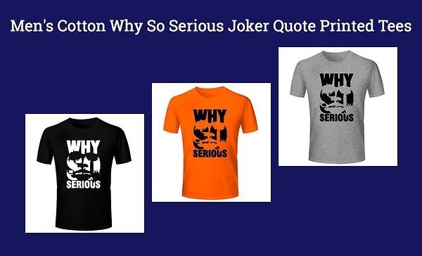 men-s-cotton-why-so-serious-joker-quote-printed-tees