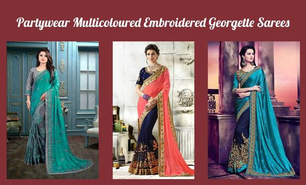 Partywear Multicoloured Embroidered Georgette Sarees