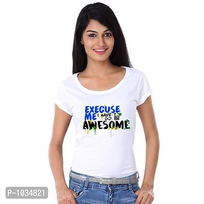 White Printed Excuse Me I Have To Go Be Awesome For Mother