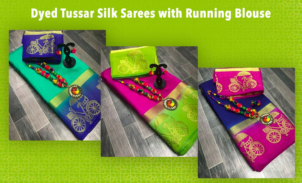 dyed-tussar-silk-sarees-with-running-blouse